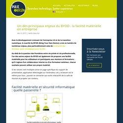 Un des principaux enjeux du BYOD : la facilité matérielle en entreprise