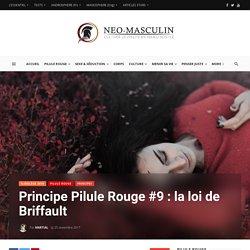 Principe Pilule Rouge #9 : la loi de Briffault - Néo-Masculin