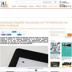 Actualitté : Le principe d'égalité n'assure pas une TVA réduite pour les livres numériques