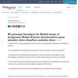 El príncipe heredero de Dubái lanza el programa Dubai Future Accelerators para atender siete