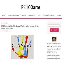 ARTE PARA NIÑOS: Hervé Tullet, el príncipe de los libros infantiles - RZ100arte