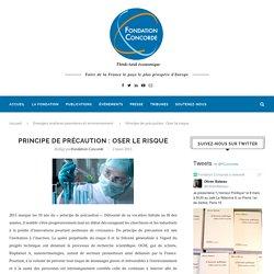 FONDATION CONCORDE 27/02/15 Principe de précaution - oser le risque