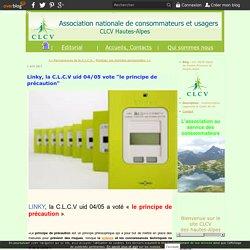 """Linky, la C.L.C.V uid 04/05 vote """"le principe de précaution"""" - clcv 04/05 Alpes-de-Hautes-Provence et Hautes-Alpes"""
