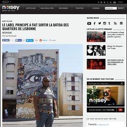 Le label Principe a fait sortir la batida des quartiers de Lisbonne