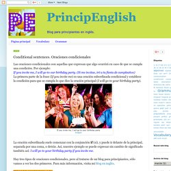 PrincipEnglish: Conditional sentences. Oraciones condicionales
