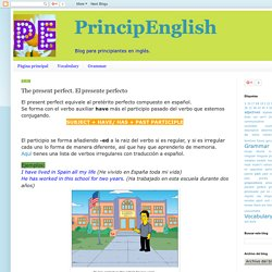 PrincipEnglish: The present perfect. El presente perfecto