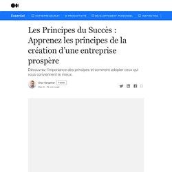 Les Principes du Succès : Apprenez les principes de la création d'une entreprise prospère
