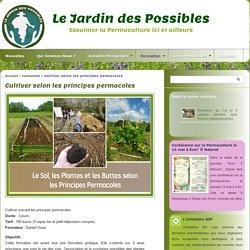 Cultiver selon les principes permacoles - Le Jardin des Possibles