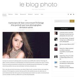 4 principes de base concernant l'éclairage d'un portrait que tous photographes devraient savoir – Le blog photo