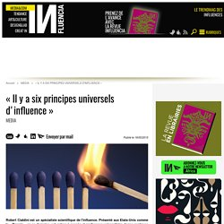 « Il y a six principes universels d'influence »