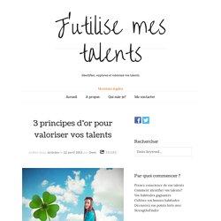 3 principes d'or pour valoriser vos talents