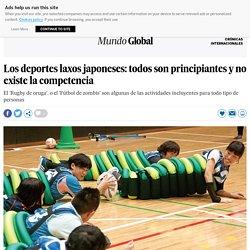 Los deportes laxos japoneses: todos son principiantes y no existe la competencia