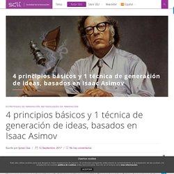4 principios básicos y 1 técnica de generación de ideas, basados en Isaac Asimov