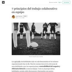 7 principios del trabajo colaborativo en equipo - Jesus Carreras - Medium
