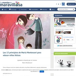 Los 15 principios de María Montessori para educar niños felices