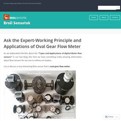 Ask the Expert-Working Principle and Applications of Oval Gear Flow Meter – Broil Sensotek