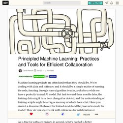 Principled Machine Learning: Practices and Tools for Efficient Collaboration