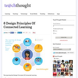 6 Design Principles Of Connected Learning