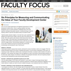 Six Principles for Measuring the Value of Your Faculty Development Center
