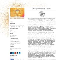 CYMATIQUE - BASIC PRINCIPLES MANAGEMENT : Le site de la biologie électromagnétique