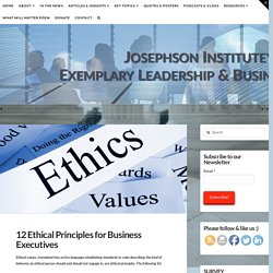 12 Ethical Principles for Business Executives - Josephson Business Ethics