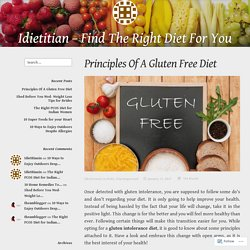 Principles Of A Gluten Free Diet – Idietitian – Find The Right Diet For You