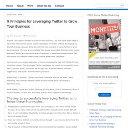 9 Principles for Leveraging Twitter to Grow Your Business