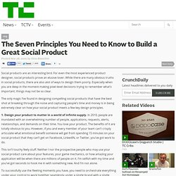 The Seven Principles You Need to Know to Build a Great Social Product