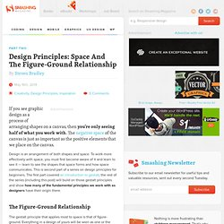 Design Principles: Space And The Figure-Ground Relationship