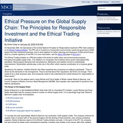 Ethical Pressure on the Global Supply Chain: The Principles for Responsible Investment and the Ethical Trading Initiative - MSCI