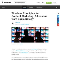 Timeless Principles for Content Marketing: 3 lessons from sociobiology