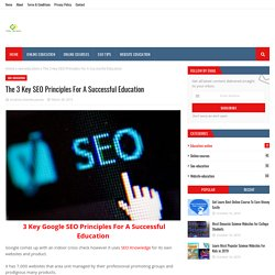 The 3 Key SEO Principles For A Successful Education