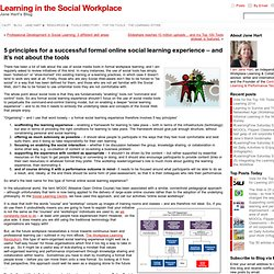 5 principles for a successful formal online social learning experience – and it's not about the tools