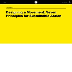 Designing a Movement: Seven Principles for Sustainable Action