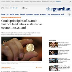 Could principles of Islamic finance feed into a sustainable economic system?