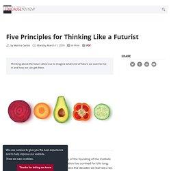 Five Principles for Thinking Like a Futurist