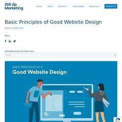 10 Principles Of Good Website Design - Still Up Marketing