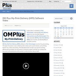 OM Plus My-Print-Delivery (MPD) Software Video