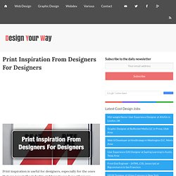 Print Inspiration From Designers For Designers