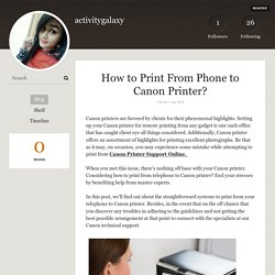 How to Print From Phone to Canon Printer? - activitygalaxy