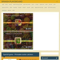 Spanish game – Printable cootie-catchers - Spanish Playground
