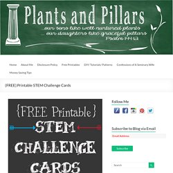 {FREE} Printable STEM Challenge Cards – Plants and Pillars