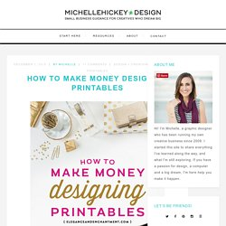 How to make money designing printables - MichelleHickey.Design