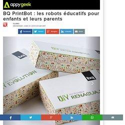 BQ PrintBot : les robots éducatifs pour enfants et leurs parents