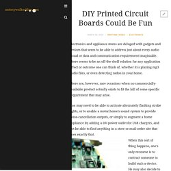 DIY Printed Circuit Boards Could Be Fun
