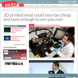 3D printed meat could soon be cheap and tasty enough to win you over
