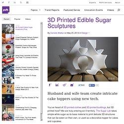 3D Printed Edible Sugar Sculptures [Pics]
