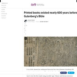 Printed books existed nearly 600 years before Gutenberg's Bible