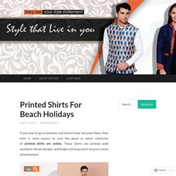 Printed Shirts For Beach Holidays- Veryme