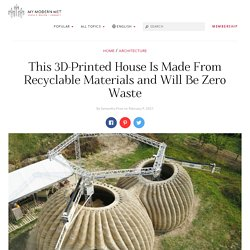 This 3D-Printed House Will Be Recyclable and Zero Waste